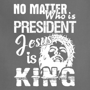 Jesus Is King Shirt - Adjustable Apron