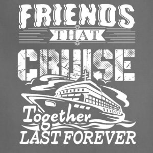 Friends Cruise Together Shirt - Adjustable Apron