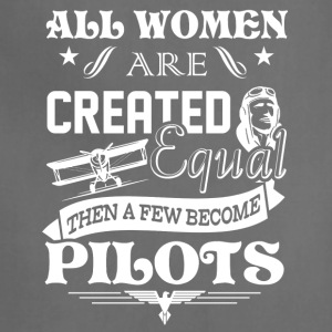 Few Women Become Pilots Shirt - Adjustable Apron