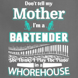 Don't Tell My Mother I'm A Bartender T Shirt - Adjustable Apron