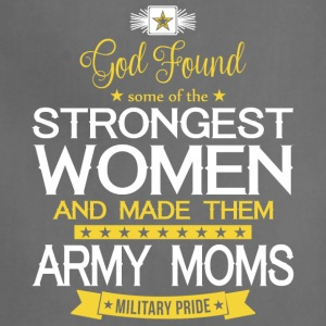 The Strongest Women And Made Them Army Moms Shirt - Adjustable Apron
