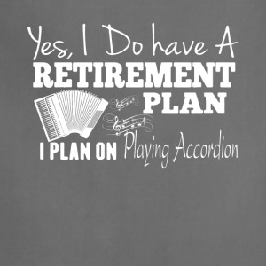 Retirement Plan On Playing Accordion Shirt - Adjustable Apron