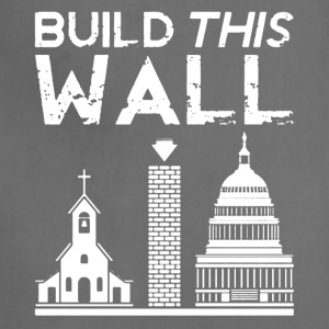 Build This Wall Shirt - Adjustable Apron