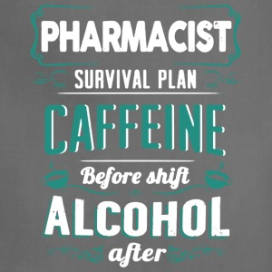 Pharmacist Survival Plan Shirt - Adjustable Apron