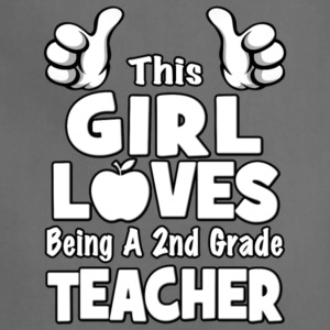 This Girl Loves Being A 2nd Grade Teacher T Shirt - Adjustable Apron