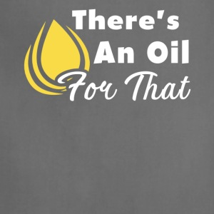 There's An Oil For That Esential Oils Shirt - Adjustable Apron