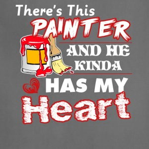 There's This Painter And He Kinda Has My Heart Tee - Adjustable Apron
