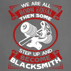 Blacksmith Shirt All Born Equal Some Become Black - Adjustable Apron