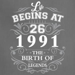 Life begins at 26 1991 The birth of legends - Adjustable Apron