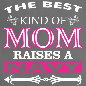 The Best Kind Of Mom Raises A Navy - Adjustable Apron