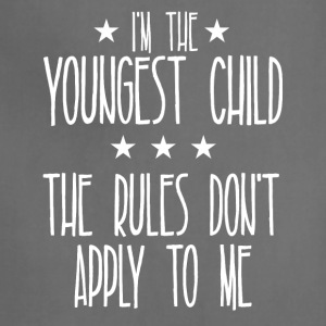 I m the youngest child The rules don't apply to me - Adjustable Apron