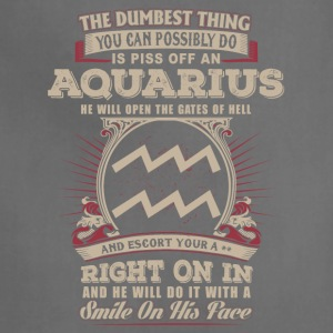You can possibly do is piss off Aquarius - Adjustable Apron
