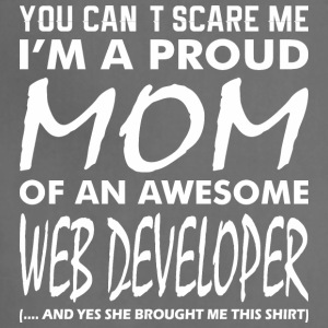 You Cant Scare Me Proud Mom Awesome Web Developer - Adjustable Apron
