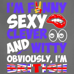 Im Funny Sexy Clever And Witty Im British - Adjustable Apron