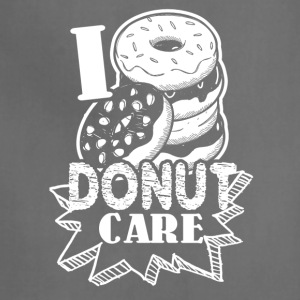 Funny Donut Humor I Do Not Care Shirt - Adjustable Apron