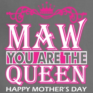 Maw You Are The Queen Happy Mothers Day - Adjustable Apron