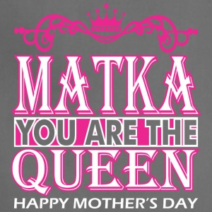 Matka You Are The Queen Happy Mothers Day - Adjustable Apron