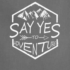 Say yes to Adventure! - Adjustable Apron