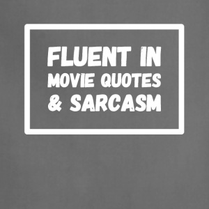 Fluent in movie quote and sarcasm - Adjustable Apron