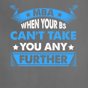 Master's Degree: MBA - When Your BS Can't Take You - Adjustable Apron