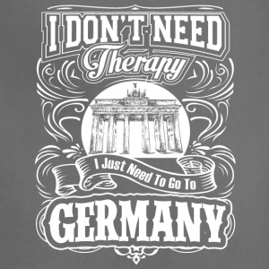 I Don't Need Therapy, I Just Need To Go To Germany - Adjustable Apron