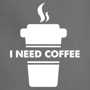 I need coffee - Adjustable Apron