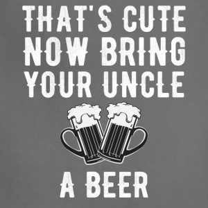 That's cute now bring your uncle a beer - Adjustable Apron
