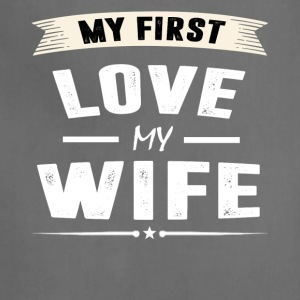 My First Love my WIFE - Adjustable Apron
