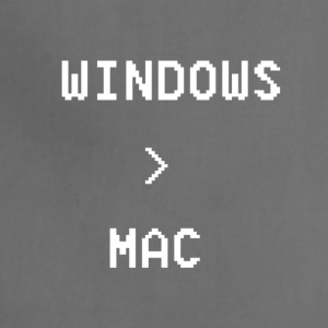 Windows is greater than Mac - Adjustable Apron