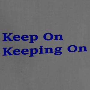Keep On Keeping On - Adjustable Apron