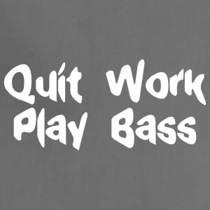 Quit work play bass - Adjustable Apron