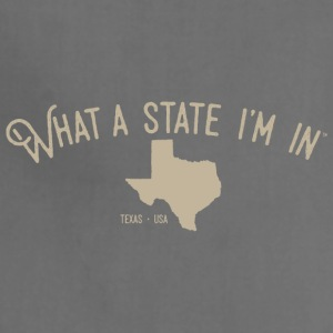 What a state I'm in. - Texas - Adjustable Apron