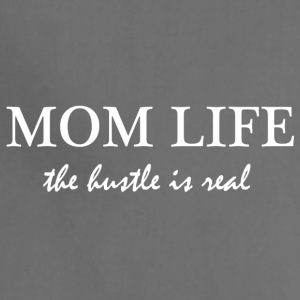 Mom life - The hustle is real - Adjustable Apron