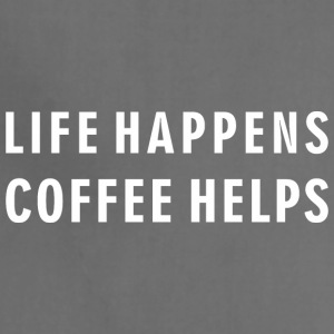 Coffee Lover - Life Happens Coffee Helps - Adjustable Apron