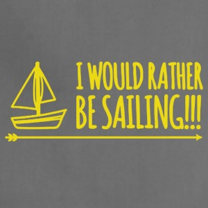 I would rather be sailing tee shirt - Adjustable Apron