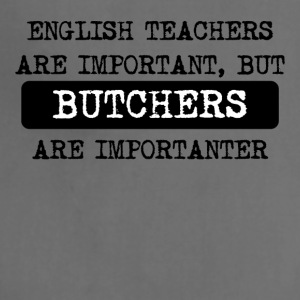 Butchers Are Importanter - Adjustable Apron