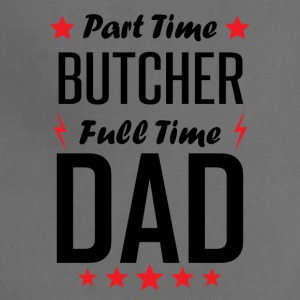 Part Time Butcher Full Time Dad - Adjustable Apron