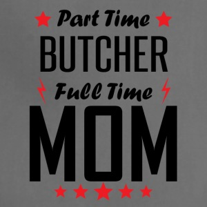 Part Time Butcher Full Time Mom - Adjustable Apron