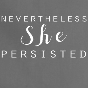 Nevertheless She Persisted 3 - Adjustable Apron