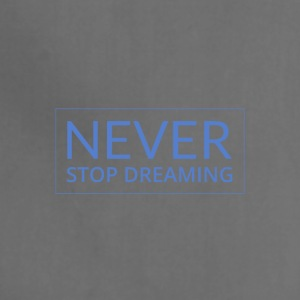 NEVER STOP DREAMING - Adjustable Apron