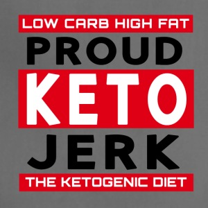 Low Carb High Fat Proud Keto Jerk Ketogenic Diet - Adjustable Apron