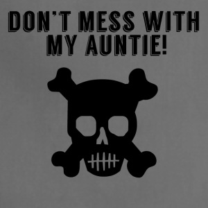 Don't Mess With My Auntie - Adjustable Apron
