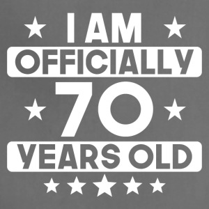 I Am Officially 70 Years Old 70th Birthday - Adjustable Apron