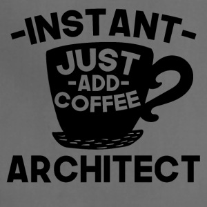 Instant Architect Just Add Coffee - Adjustable Apron