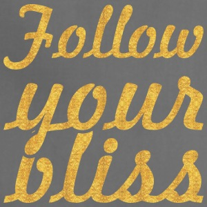 Follow your bliss... Inspirational Quote - Adjustable Apron