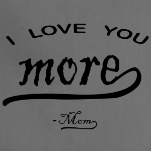 I love You More mom - Adjustable Apron