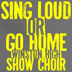 Sing Loud or Go Home Winston High Show Choir - Adjustable Apron