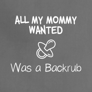 All my mommy wanted was a backrub - Adjustable Apron