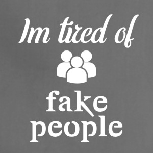 I'm tired of fake people - Adjustable Apron