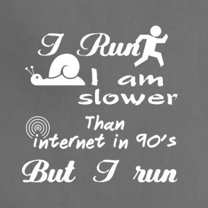 I run I am slower than internet in 90's BUT I RUN - Adjustable Apron